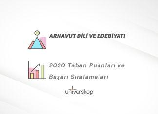 Arnavut Dili ve Edebiyatı Taban Puanları ve Sıralamaları 2020