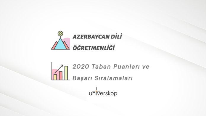 Azerbaycan Dili Öğretmenliği Taban Puanları ve Sıralamaları 2020