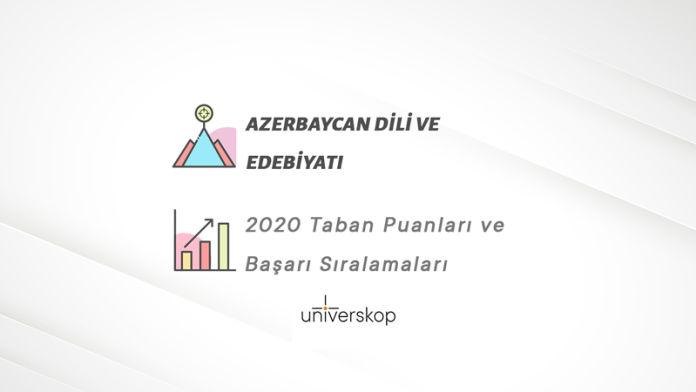 Azerbaycan Dili ve Edebiyatı Taban Puanları ve Sıralamaları 2020