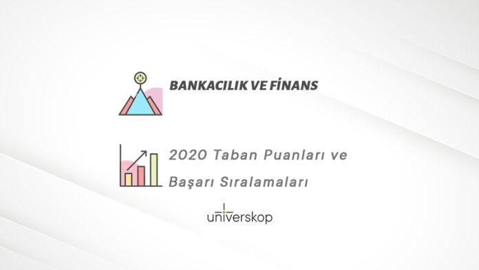 Bankacılık ve Finans Taban Puanları ve Sıralamaları 2020