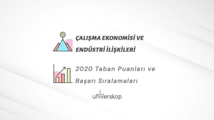 Çalışma Ekonomisi ve Endüstri İlişkileri Taban Puanları ve Sıralamaları 2020