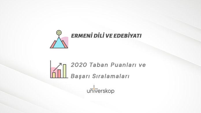 Ermeni Dili ve Edebiyatı Taban Puanları ve Sıralamaları 2020