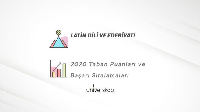 Latin Dili ve Edebiyatı Taban Puanları ve Sıralamaları 2020