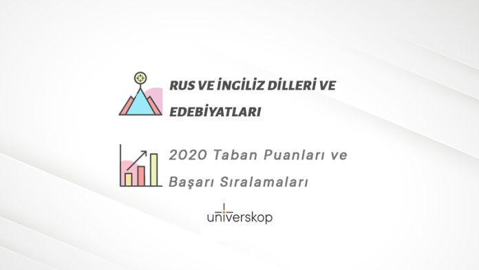 Rus ve İngiliz Dilleri ve Edebiyatları Taban Puanları ve Sıralamaları 2020