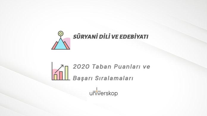Süryani Dili ve Edebiyatı Taban Puanları ve Sıralamaları 2020