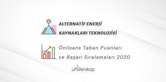 Alternatif Enerji Kaynakları Teknolojisi 2 Yıllık Önlisans Taban Puanları ve Sıralamaları 2020