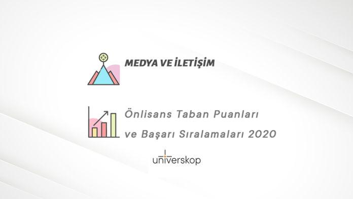 Medya ve İletişim 2 Yıllık Önlisans Taban Puanları ve Sıralamaları 2020