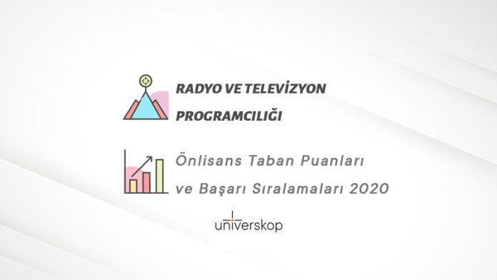 Radyo ve Televizyon Programcılığı 2 Yıllık Önlisans Taban Puanları ve Sıralamaları 2020