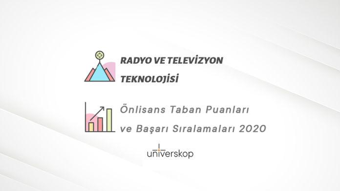 Radyo ve Televizyon Teknolojisi 2 Yıllık Önlisans Taban Puanları ve Sıralamaları 2020