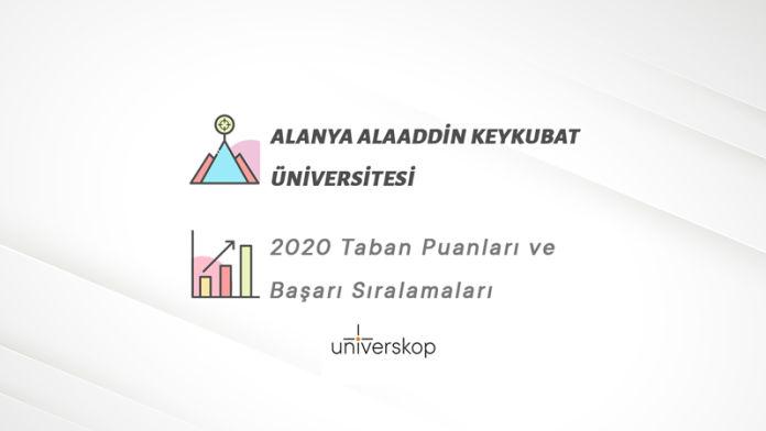 Alanya Alaaddin Keykubat Üniversitesi Taban Puanları ve Sıralamaları 2020