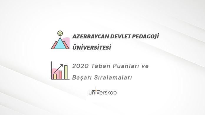 Azerbaycan Devlet Pedagoji Üniversitesi Taban Puanları ve Sıralamaları 2020