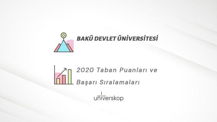 Bakü Devlet Üniversitesi Taban Puanları ve Sıralamaları 2020