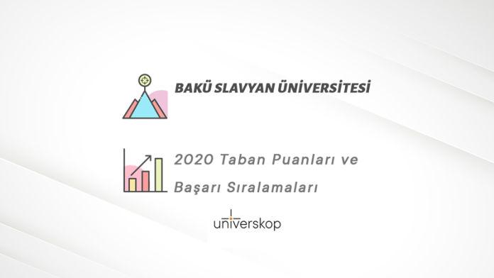 Bakü Slavyan Üniversitesi Taban Puanları ve Sıralamaları 2020