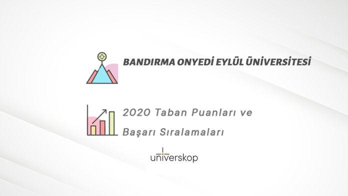 Bandırma Onyedi Eylül Üniversitesi Taban Puanları ve Sıralamaları 2020