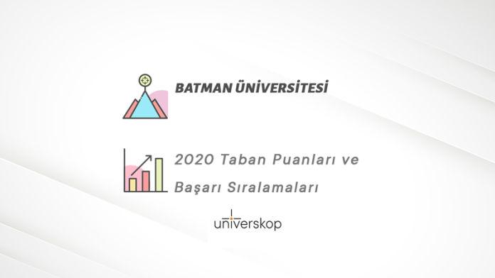 Batman Üniversitesi Taban Puanları ve Sıralamaları 2020