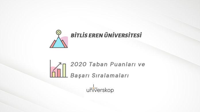 Bitlis Eren Üniversitesi Taban Puanları ve Sıralamaları 2020