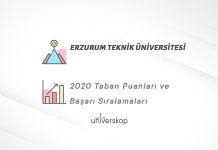 Erzurum Teknik Üniversitesi Taban Puanları ve Sıralamaları 2020
