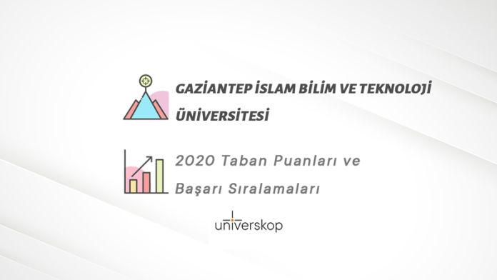Gaziantep İslam Bilim Ve Teknoloji Üniversitesi Taban Puanları ve Sıralamaları 2020