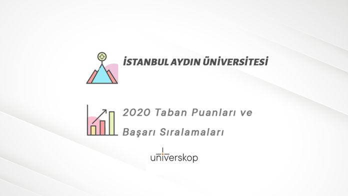 İstanbul Aydın Üniversitesi Taban Puanları ve Sıralamaları 2020
