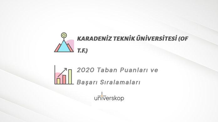 Karadeniz Teknik Üniversitesi (Of T.F.) Taban Puanları ve Sıralamaları 2020