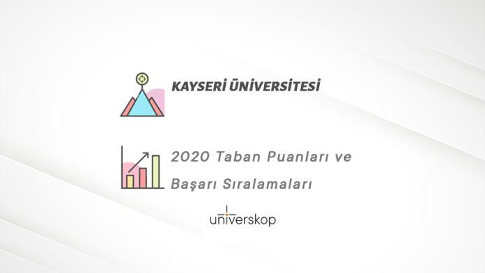 Kayseri Üniversitesi Taban Puanları ve Sıralamaları 2020