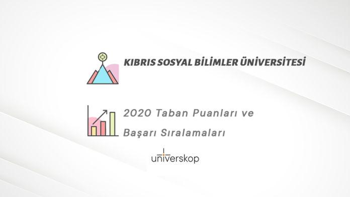Kıbrıs Sosyal Bilimler Üniversitesi Taban Puanları ve Sıralamaları 2020