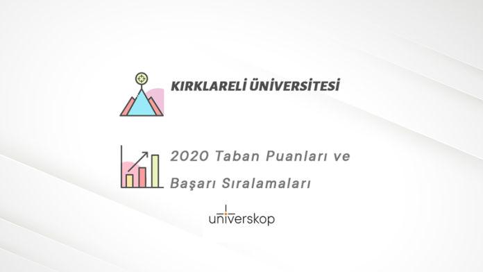 Kırklareli Üniversitesi Taban Puanları ve Sıralamaları 2020