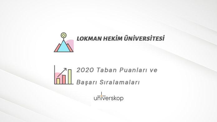 Lokman Hekim Üniversitesi Taban Puanları ve Sıralamaları 2020
