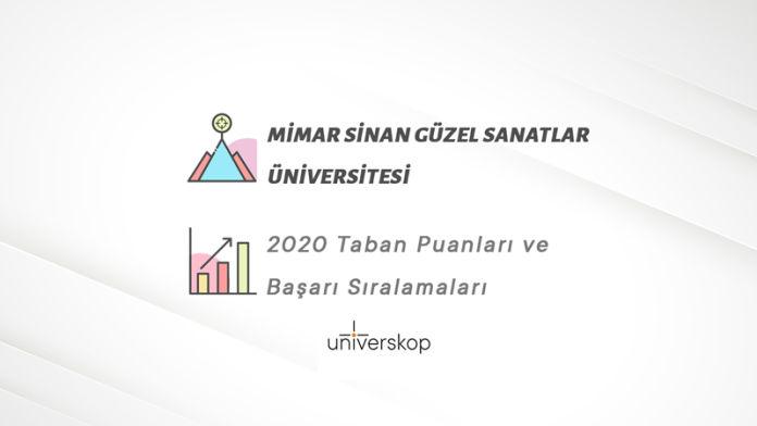 Mimar Sinan Güzel Sanatlar Üniversitesi Taban Puanları ve Sıralamaları 2020