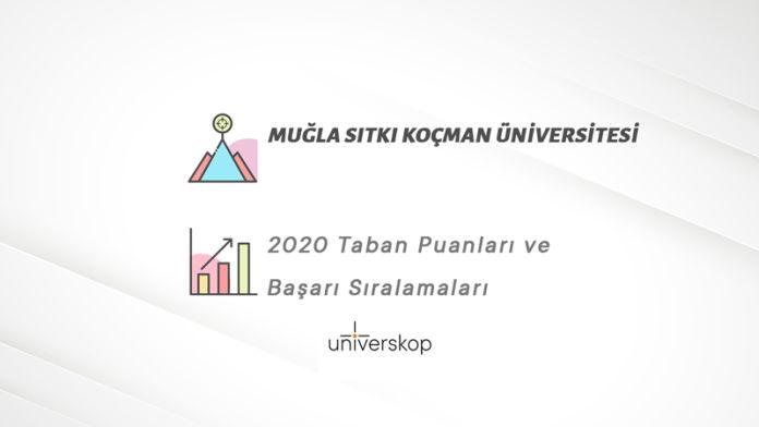Muğla Sıtkı Koçman Üniversitesi Taban Puanları ve Sıralamaları 2020
