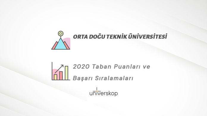 Orta Doğu Teknik Üniversitesi Taban Puanları ve Sıralamaları 2020
