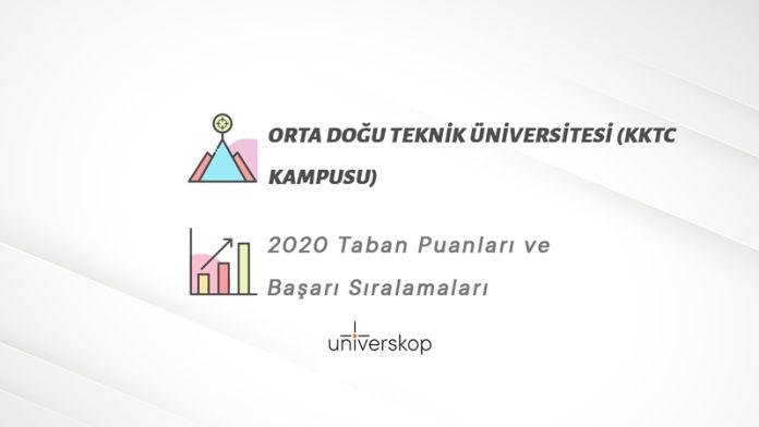 Orta Doğu Teknik Üniversitesi (KKTC Kampusu) Taban Puanları ve Sıralamaları 2020