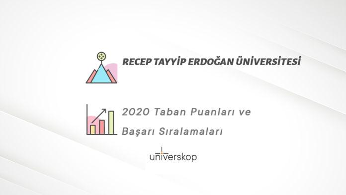 Recep Tayyip Erdoğan Üniversitesi Taban Puanları ve Sıralamaları 2020