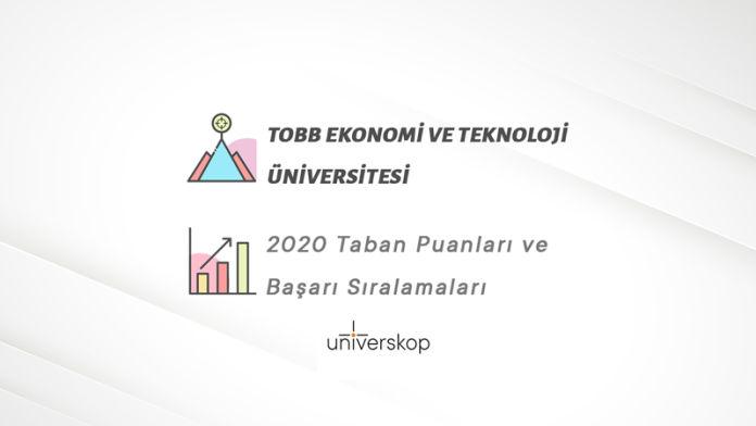TOBB Ekonomi Ve Teknoloji Üniversitesi Taban Puanları ve Sıralamaları 2020