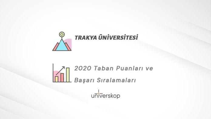 Trakya Üniversitesi Taban Puanları ve Sıralamaları 2020