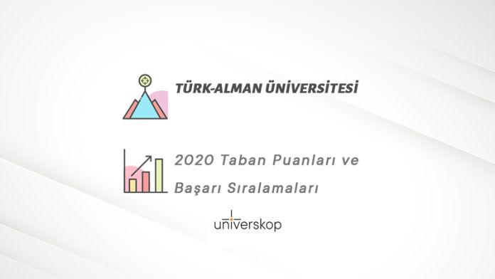 Türk-Alman Üniversitesi Taban Puanları ve Sıralamaları 2020