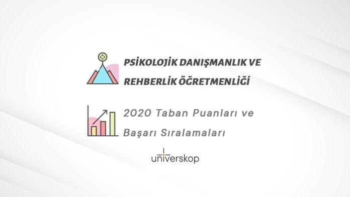 Psikolojik Danışmanlık ve Rehberlik Öğretmenliği Taban Puanları ve Sıralamaları 2020